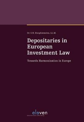 Depositaries in European Investment Law: Towards Harmonization in Europe