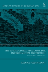 The EU as a Global Regulator for Environmental Protection A Legitimacy Perspective