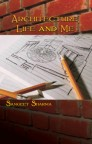 ARCHITECTURE: LIFE AND ME