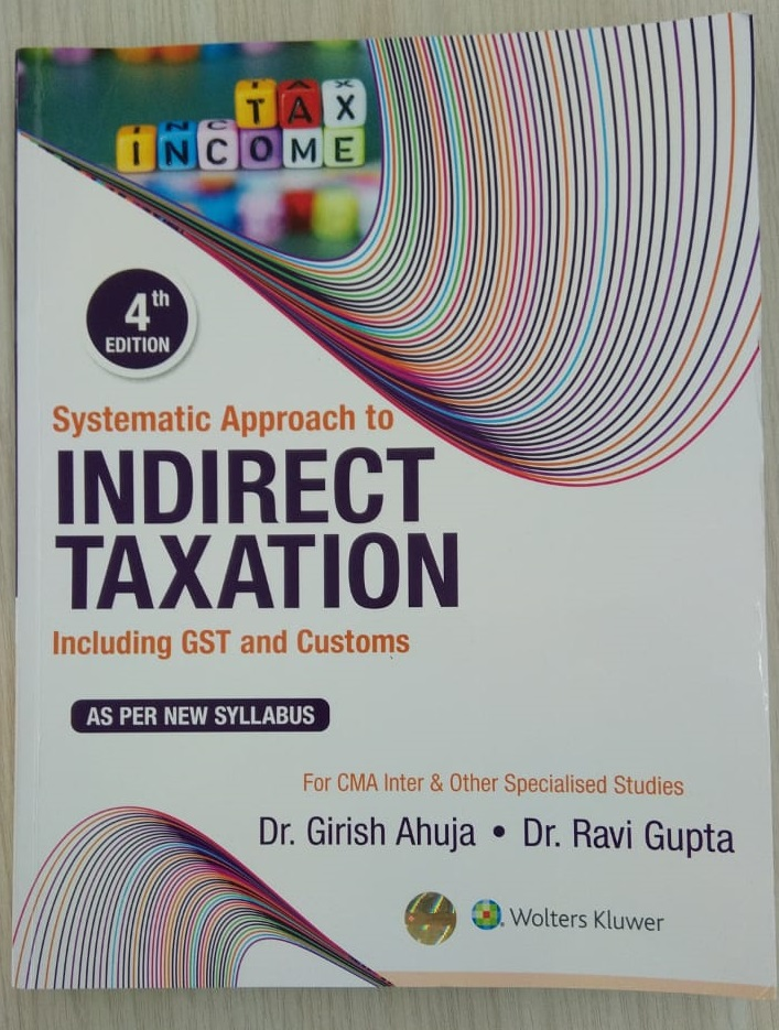 Systematic Approach to Indirect Taxation: Including GST and Customs
