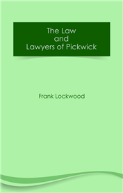 The Law and Lawyers of Pickwick (free eBook)