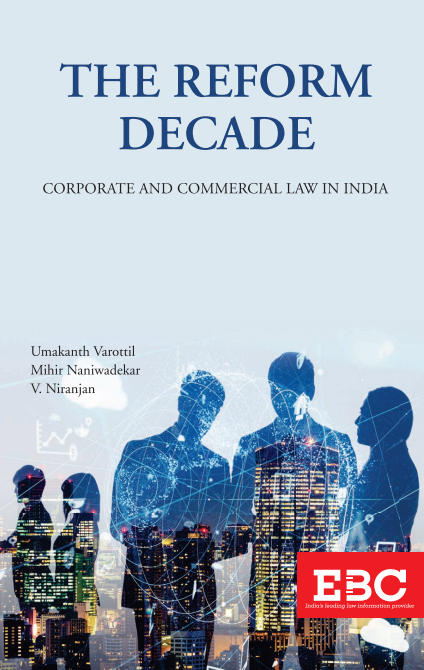 The Reform Decade: Corporate and Commercial Law in India