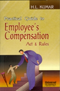 Practical Guide to Workmen's Compensation Act & Rules