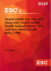 Mental Healthcare Act, 2017 along with Central Mental Health Authority Rules, 1990 and State Mental Health Rules, 1990