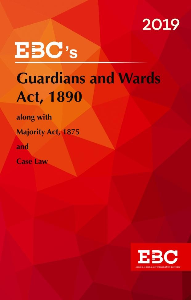 Guardians and Wards Act, 1890 including Majority Act, 1875