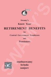 Swamys Know Your Retirement Benefits for Central Government Employees and Pensioners