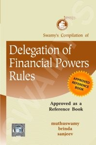 Swamy's Compilation of Delegation of Financial Powers Rules