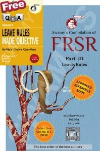 Swamy's Compilation of FRSR Part III - Leave Rules with Free MCQ - 2018