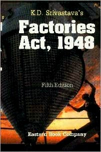 K.D. Srivastava's Commentaries on  Factories Act, 1948