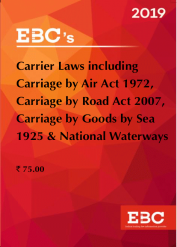Carrier Laws including Carriage by Air Act 1972, Carriage by Road Act 2007, Carriage by Goods by Sea 1925 and National Waterways