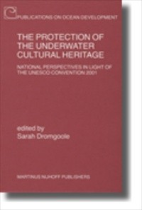 The Protection of the Underwater Cultural Heritage [2006 Edition] [Hardback]