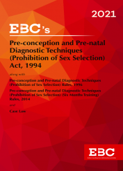 Pre-Conception and Pre-Natal Diagnostic Techniques (Prohibition of Sex Selection) Act, 1994[Amended up to Act 34 of 2019 and Pre-conception and Pre-natal Diagnostic Techniques  (Prohibition of Sex Selection) (Six Months Training) Rules, 2014 amended up to GSR 419(E), dated 26-6-2020 and as of 30-10-2020]Bare Act (Print/eBook)
