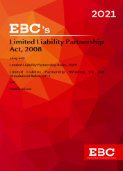 Limited Liability Partnership Act, 2008[Amended up to Act 31 of 2016 and Limited Liability of Partnership Rules, 2009 amended up to GSR 896(E), dated 18-9-2018 and as of 6-11-2020]Bare Act (Print/eBook)
