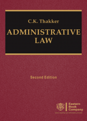Administrative Law by C K Thakker