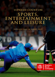 Supreme Court on Sports, Entertainment and Leisure (In 2 Volumes) (1950 to 2019*)