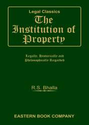 The Institution of Property : Legally, Historically and Philosophically Regarded