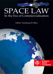 Space Law: In the Era of Commercialisation by Sandeepa B. Bhat