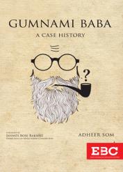 Gumnami Baba-A Case History (Pre-publication)