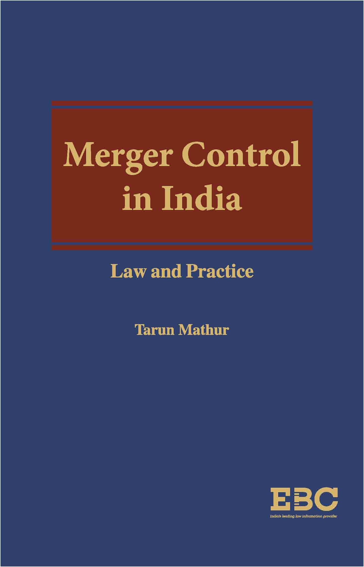 Merger Control In India: Law And Practice by Tarun Mathur