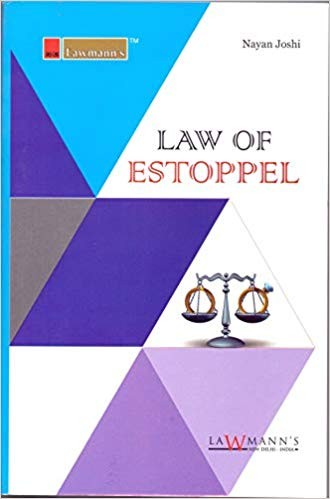 Law of Estoppel (Very Useful for Trial Court and Administrative Side Lawyers)