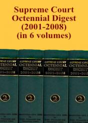 SUPREME COURT OCTENNIAL DIGEST 2001-2008 (in 6 volumes)