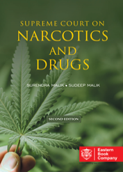 Supreme Court on Narcotics and Drugs with the NDPS Act, Drugs and Cosmetics Act, and NDPS Rules by Surendra Malik and Sudeep Malik (In 2 Volumes)