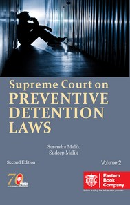 Supreme Court on Preventive Detention Laws - Containing case-law on Over 50 Central and State Statutes (In 2 Volumes)