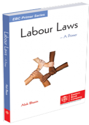 Labour Laws - A Primer Covering Employment Law in India by Alok Bhasin