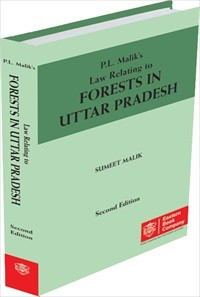 P.L. Malik Law Relating to Forests in Uttar Pradesh by Sumeet Malik