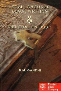 Legal Language, Legal Writing & General English by B.M. Gandhi