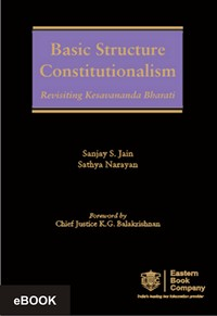 Basic Structure Constitutionalism- Revisiting Kesavananda Bharati, (e-book/Hardbound)