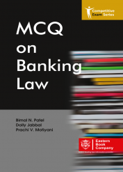 MCQ ON BANKING LAW by Bimal N. Patel, Dolly Jabbal, Prachi V. Motiyani