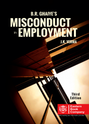 B. R. Ghaiyes MISCONDUCT IN EMPLOYMENT by J. K. Verma