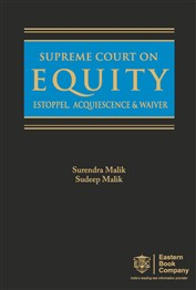 SUPREME COURT ON EQUITY, ESTOPPEL, ACQUIESCENCE AND WAIVER-Since 1950 till date