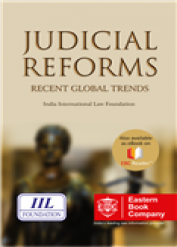 Judicial Reforms - Recent Global Trends by India International Law Foundation