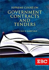 Supreme Court on Government Contracts and Tenders (Since 1950 to date) by Surendra Malik and Sudeep Malik