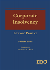 Corporate Insolvency Law and Practice by Sumant Batra