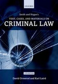 Smith and Hogan's Text, Cases, and Materials on Criminal Law