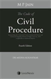 The Code of Civil Procedure- Incorporating the Commercial Courts, Commercial Division and Commercial Appellate Division of High Courts Act, 2015 as Applicable to Commercial Disputes
