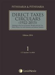 Pithisaria & Pithisaria's Direct Taxes Circulars (1922-2015) [Set of 4 Vols]- Relating to the Law of Income, Wealth and Gift Tax, Black Money