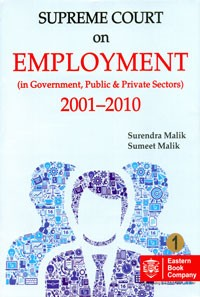 Supreme Court on Employment (In Government, Public & Private Sectors) 2001-2010 - In 2 Volumes