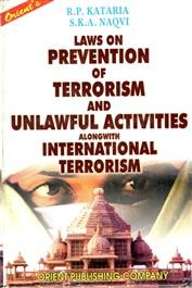 Law On Prevention of Terrorism And Unlawful Activities Alongwith International Terrorism