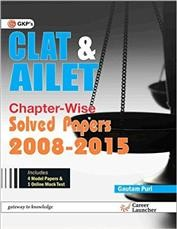 CLAT & AILET Chapter - wise: Solved Papers 2008 - 2015