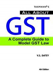 All About GST - A Complete Guide to Model GST Law