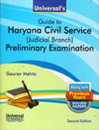 Universal's Guide to Haryana Civil Service (Judicial Branch) Preliminary Examination along with Previous Years Solved Papers, 2nd Edn.