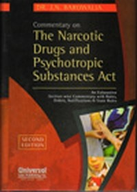 Commentary on The Narcotic Drugs and Psychotropic Substances Act - An Exhaustive Section-wise Commentary with Rules, Orders, Notifications & State Rules, 2nd Edn.