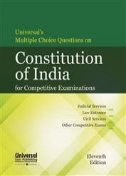 Universal's Multiple Choice Questions on Constitution of India for Competitive Examinations
