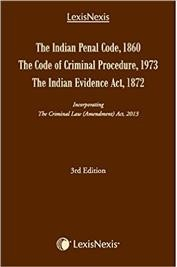 The Indian Penal Code, 1860. The Code of Criminal Procedure, 1973.The Indian Evidence Act, 1872