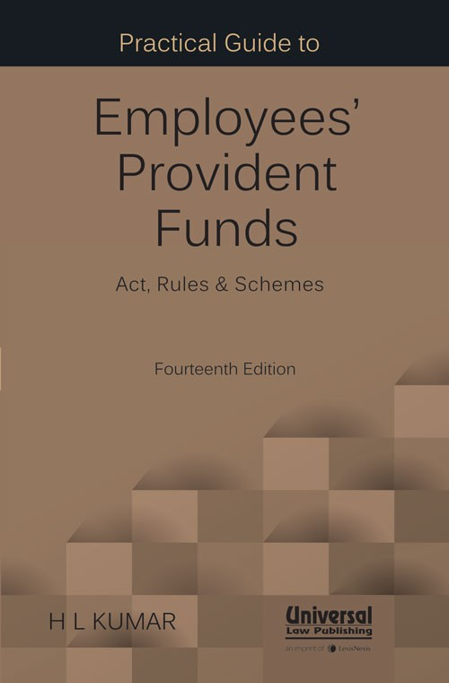Practical Guide to Employees' Provident Funds (Act, Rules and Schemes)