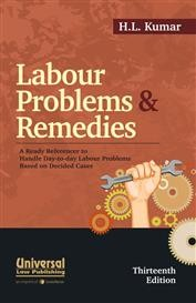 Labour Problems & Remedies - A Ready Referencer to Handle Day-to-day Labour Problems Based on Decided Cases
